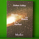 Robert Ashley - Music With Roots In The Aether