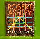 Robert Ashley - Perfect Lives: an Opera
