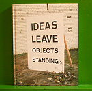 David Bellingham - Ideas leave objects standing