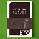 Franco Bifo Berardi - After the Future