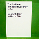 Dag Erik Elgin - Bon a Fide The Institute of Social Hypocrisy 04
